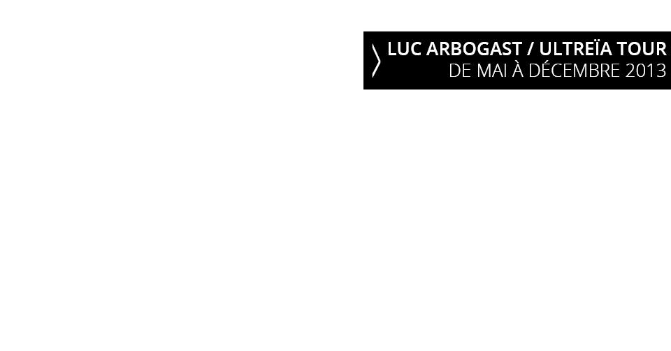 Luc Arbogast - Ultreïa Tour
