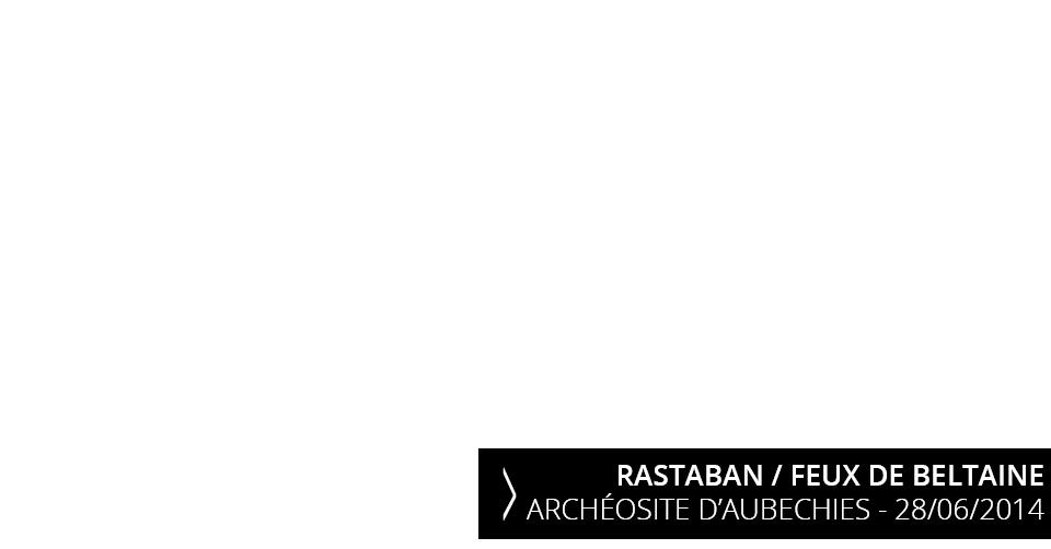 Rastaban - Acheosite d'Aubechies - 28/06/2014